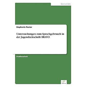 Untersuchungen zum Sprachgebrauch i an der Jugendzeitschrift BRAVO af Reuter & Stephanie