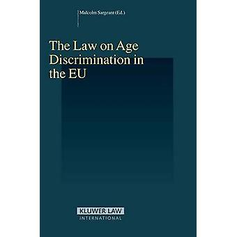 La ley sobre discriminación por edad en la UE por Malcolm Sargeant