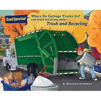 Wohin Müllwagen? - Und andere Fragen zu Trash und Recy