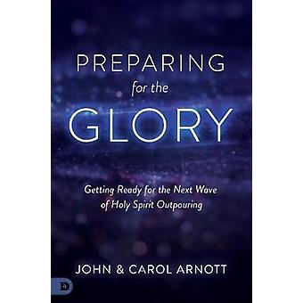 Preparing for the Glory - Getting Ready for the Next Wave of Holy Spir