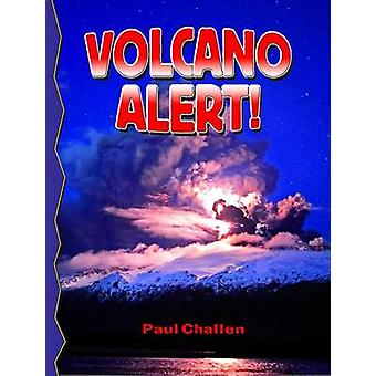 Volcano Alert! (2nd Revised edition) by Paul Challen - 9780778716280