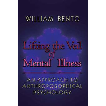 Lifting the Veil of Mental Illness - An Approach to Anthroposophical P