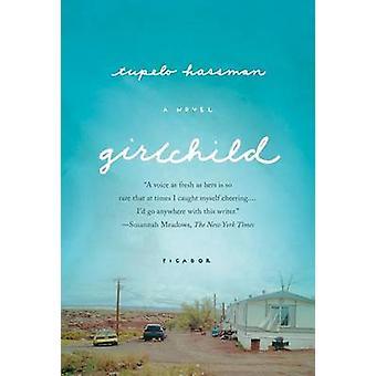 Girlchild by Tupelo Hassman - 9781250024060 Book