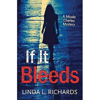 If It Bleeds by Linda L Richards - 9781459807341 Book