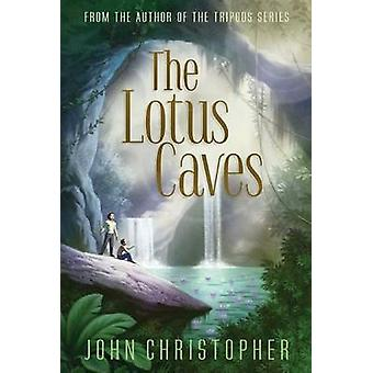 The Lotus Caves by John Christopher - 9781481418379 Book