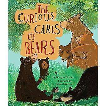 The Curious Cares of Bears by Douglas Florian - 9781499804621 Book