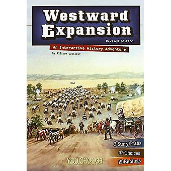 Westward Expansion - An Interactive History Adventure by Allison Lassi