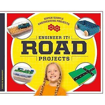 Engineer It! Road Projects by Carolyn Bernhardt - 9781532111259 Book
