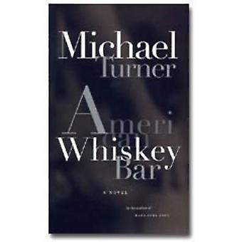 American Whiskey Bar by Michael Turner - 9781551521596 Book
