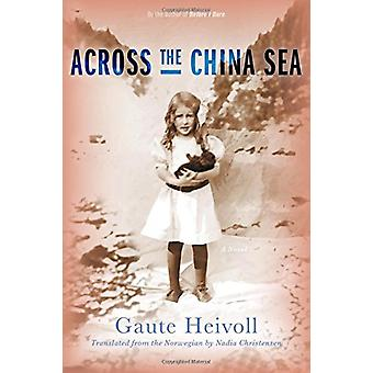 Across the China Sea by Gaute Heivoll - 9781555977849 Book