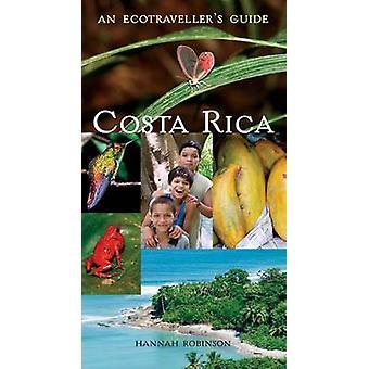 Costa Rica - An Ecotraveller's Guide by Hannah Robinson - Hannah Robin