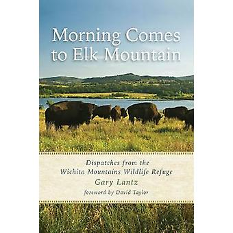 Morning Comes to Elk Mountain - Dispatches from the Wichita Mountains