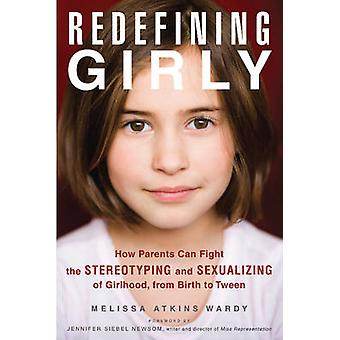 Redefining Girly - How Parents Can Fight the Stereotyping and Sexualiz