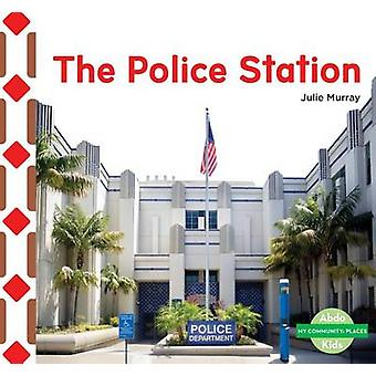 The Police Station by Julie Murray - 9781680805383 Book