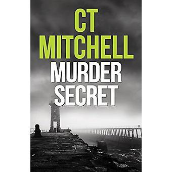 Murder Secret by C. T. Mitchell - 9781788237253 Book