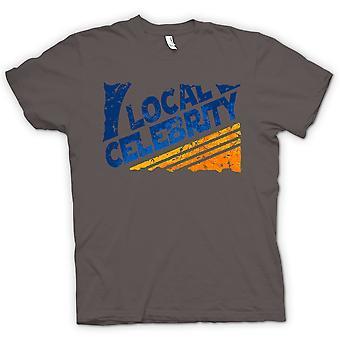 Heren T-shirt - lokale Celebrity - Funny