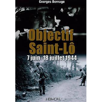 Objectif Saint-LO - 12 - 18 Juillet 1944 by Georges Bernage - 97828404