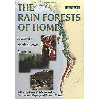 The Rain Forests of Home - Profile of a North American Bioregion by Pe