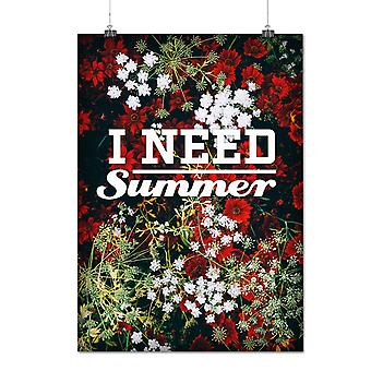 Matte or Glossy Poster with I Need Summer Art Nature Summer Words | Wellcoda | *q1182