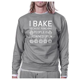 I Bake Because Unisex Grey Sweatshirt Funny Graphic Pullover Fleece