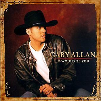 Gary Allan - It Would Be You [CD] USA import