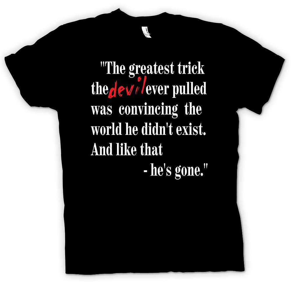 Mens T-shirt - The Greatest Trick - Funny Quote
