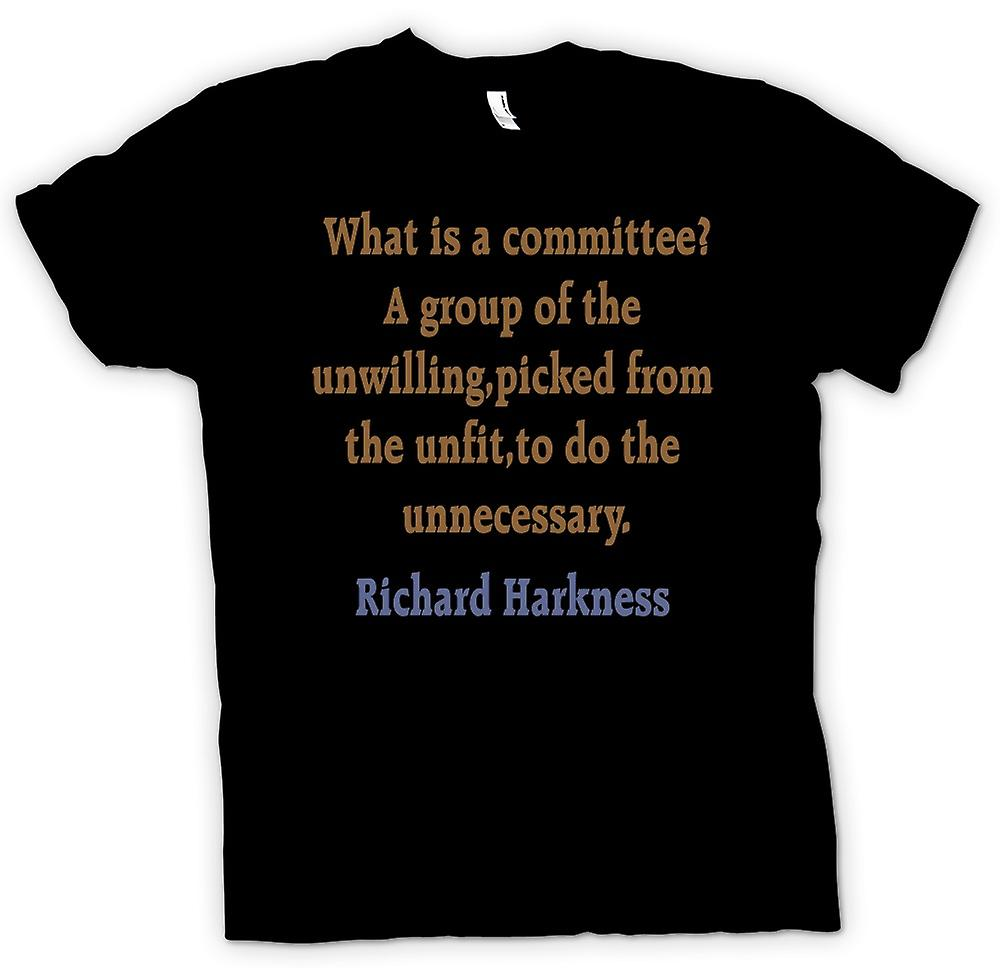 Mens T-shirt - What is a committee? - Richard Harkness - Quote