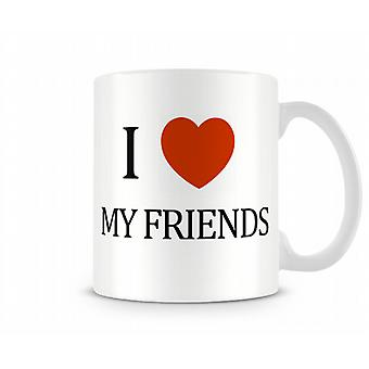 I Love My Friends Printed Mug