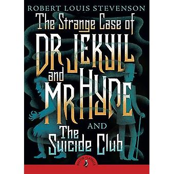 The Strange Case of Dr Jekyll and Mr Hyde & the Suicide Club by Rober