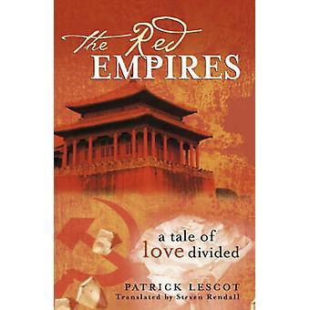 Les Empires rouges - un conte d'amour divisé par Patrick Lescot - Steven Re