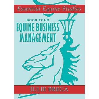 Equine Business Management by Julie Brega - 9780851319728 Book