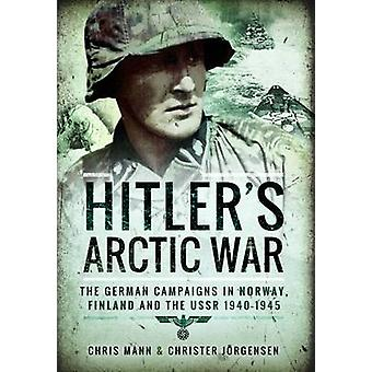 Guerre Arctique - les campagnes allemandes en Norvège - Finlande Hitler et le
