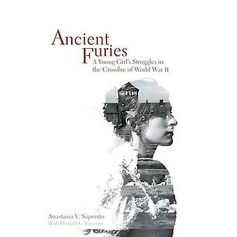Ancient Furies - A Young Girl's Struggles in the Crossfire of World Wa