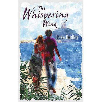 The Whispering Wind - Two Lives - One Heartbreaking Story by Lexa Dudl