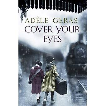 Cover Your Eyes by Adele Geras - 9781782066071 Book