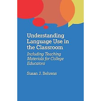 Understanding Language Use in the Classroom - Including Teaching Mater
