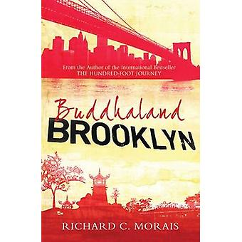 Buddhaland Brooklyn av Richard C. Morais - 9781846883101 bok