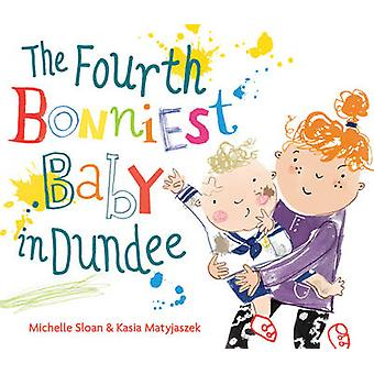 The Fourth Bonniest Baby in Dundee by Michelle Sloan - Kasia Matyjasz