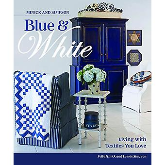 Minick and Simpson Blue & White - Living with Textiles You Love by Pol