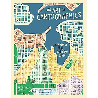 The Art of Cartographics - Designing the Modern Map by Jasmine Desclau