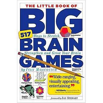 Den lilla boken av stora hjärnan spel - 517 sätt att sträcka - stärka
