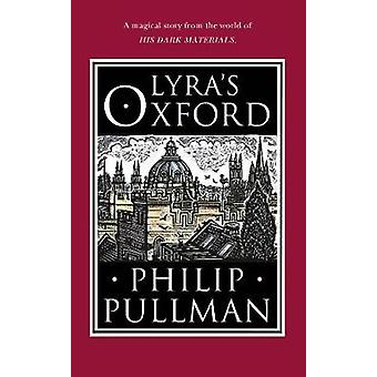 Lyra's Oxford by Philip Pullman - 9780857535573 Book