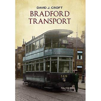 Bradford Transport by David J. Croft - 9781445601588 Book