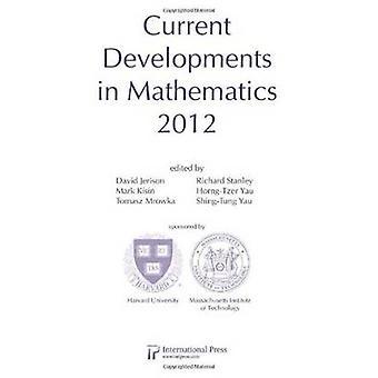 Current Developments in Mathematics - 2012 by David Jerison - Tomasz M