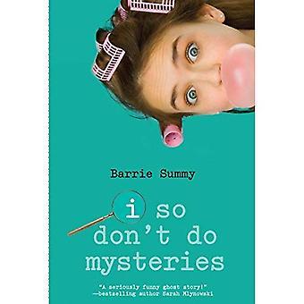 I So Don't Do Mysteries