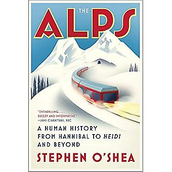 The Alps: A Human History from�Hannibal to Heidi and Beyond