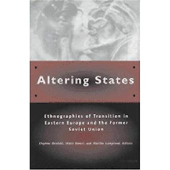 Altering States: Ethnographies of Transition in Eastern Europe and the Former Soviet Union