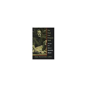 De weg van Pompeius de kop: leven en werk van Hamilton Basso (zuidelijke literatuurwetenschap)