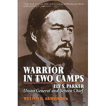 Krieger in zwei Lager: Ely K.Walker, Union General und Seneca Chief (Irokesen und ihre Nachbarn)
