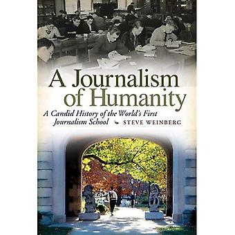 A Journalism of Humanity: A Candid History of the World's First Journalism School